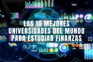 mejores universidades para estudiar finanzas